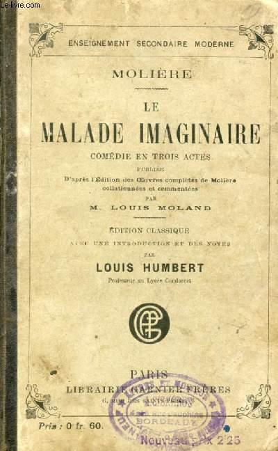 LE MALADE IMAGINAIRE, Comédie en 3 Actes