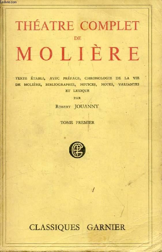 THEATRE COMPLET DE MOLIERE, TOME I
