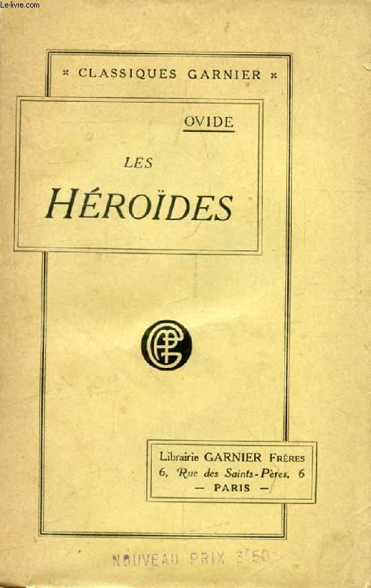 LES HEROIDES, LE REMEDE D'AMOUR, LES PONTIQUES, PETITS POEMES
