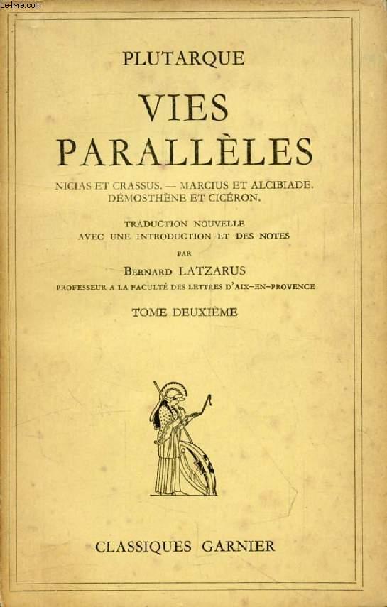 VIES PARALLELES, TOME II (Nicias et Crassus, Marcius et Alcibiade, Démosthène et Cicéron)