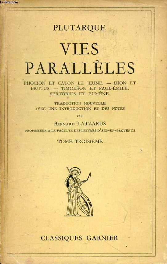 VIES PARALLELES, TOME III (Phocion et Caton le Jeune, Dion et Brutus, Timoléon et Paul-Emile, Sertorius et Eumène)