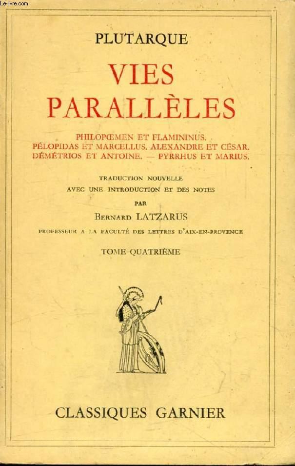 VIES PARALLELES, TOME IV (Philopoemen et Flamininus, Pélopidas et Marcellus, Alexandre et César, Démétrios et Antoine, Pyrrhus et Marius)