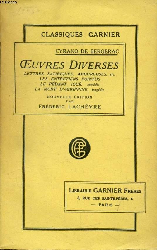 OEUVRES DIVERSES (Lettres Satiriques, Amoureuses, Etc., Les Entretiens Pointus, Le Pédant Joué, La Mort d'Agrippine)