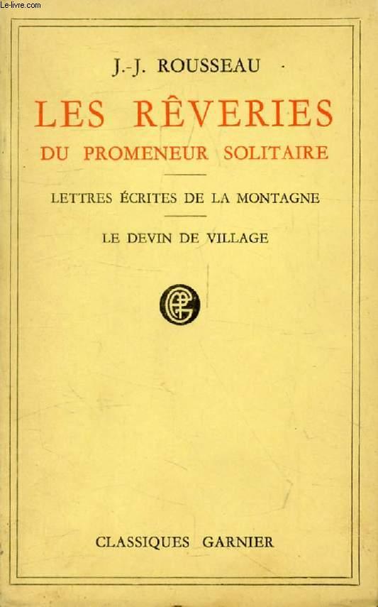 LES REVERIES DU PROMENEUR SOLITAIRE, LETTRES ECRITES DE LA MONTAGNE, LE DEVIN DE VILLAGE