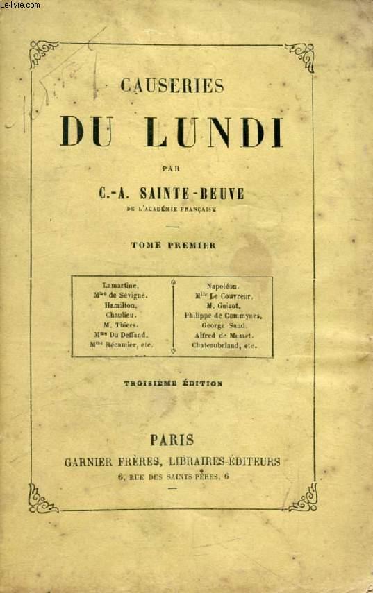 CAUSERIES DU LUNDI, TOME I (Lamartine, Napoléon, Mme de Sévigné, Mlle Le Couvreur, Hamilton, Guizot, Chaulieu, Philippe de Commynes, Thiers, George Sand...)