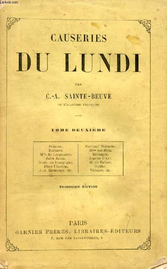 CAUSERIES DU LUNDI, TOME II (Fénelon, card. Mazarin, Barnave, Mme Geoffrin, Mlle de Lespinasse, Béranger, Jules Janin, Jeanne d'Arc, Duch. de Bourgogne, Balzac...)
