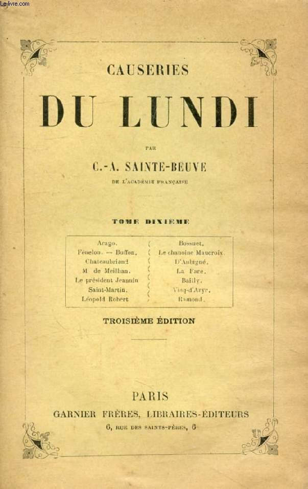 CAUSERIES DU LUNDI, TOME X (Arago, Bossuet, Fénelon, Buffon, Chan. Maucroix, Chateaubriand, D'Aubigné, M. de Meilhan, La Fare, Bailly, Saint-Martin, Ramond...)