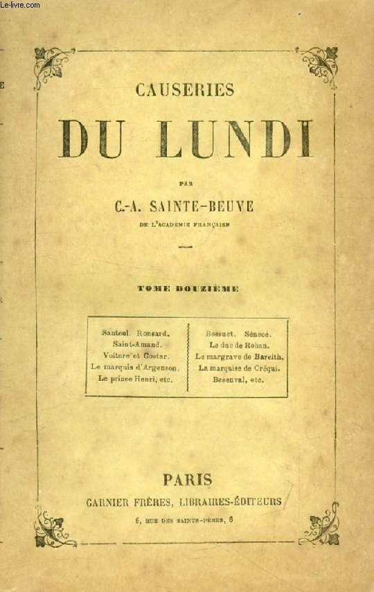 CAUSERIES DU LUNDI, TOME XII (Santeul, Ronsard, Bossuet, Sénecé, Saint-Amand, Duc de Rohan, Voltaire et Costar, Margrave de Bareith, Marquise de Créqui, Besenval...)