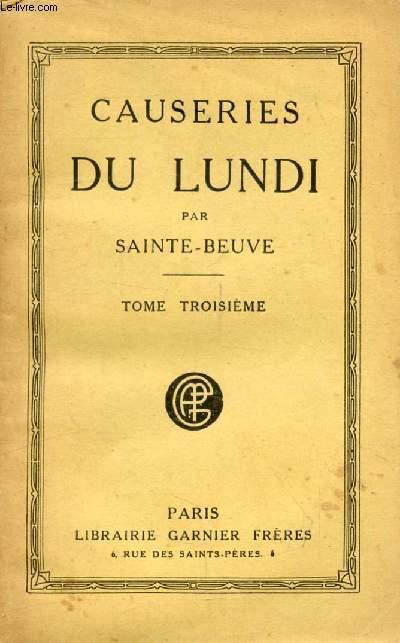 CAUSERIES DU LUNDI, TOME III (Rabelais, Mme de Genlis, Rousseau, Vauvenargues, Frédéric le Grand, Florian, Diderot...)