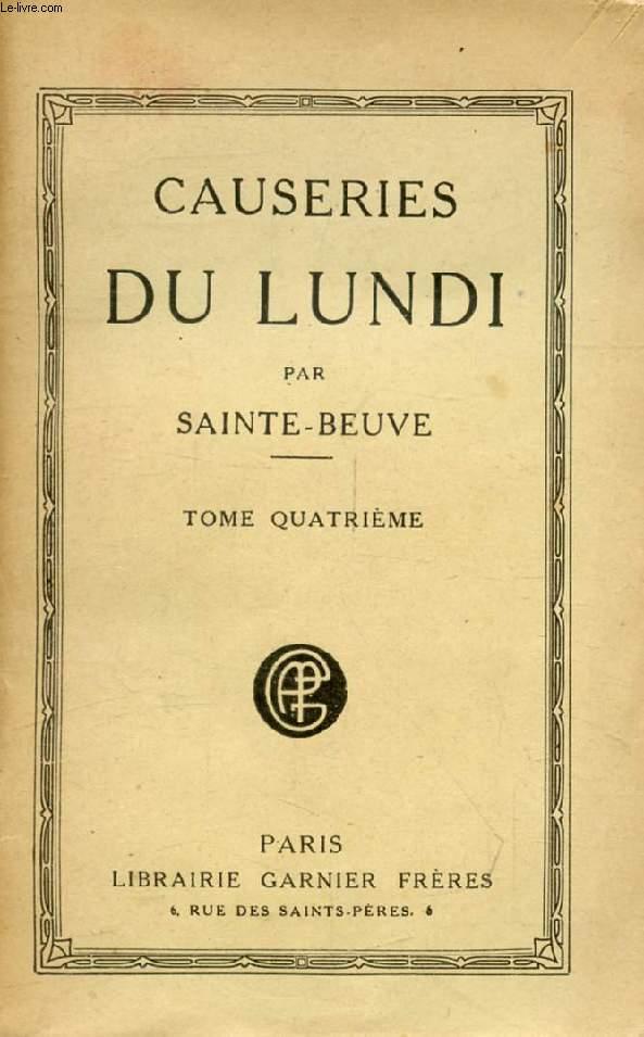CAUSERIES DU LUNDI, TOME IV (Mirabeau et Sophie, Hégésippe Moreau, Montaigne, Mme Necker, Jasmin, Buffon, Mme de Maintenon...)