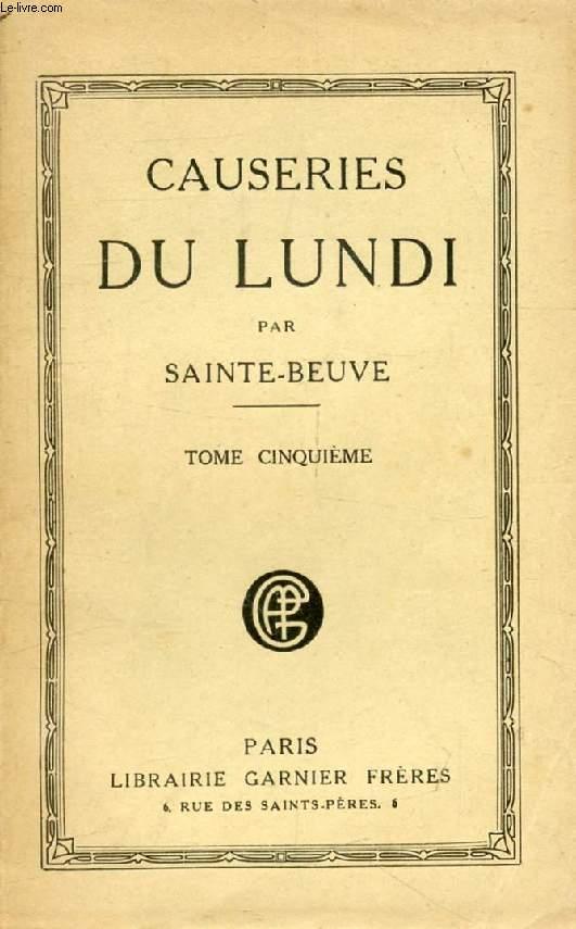 CAUSERIES DU LUNDI, TOME V (Raynouard, Card. de Retz, Rivarol, La Harpe, Sieyès, Patru, Louis XIV, Portalis...)