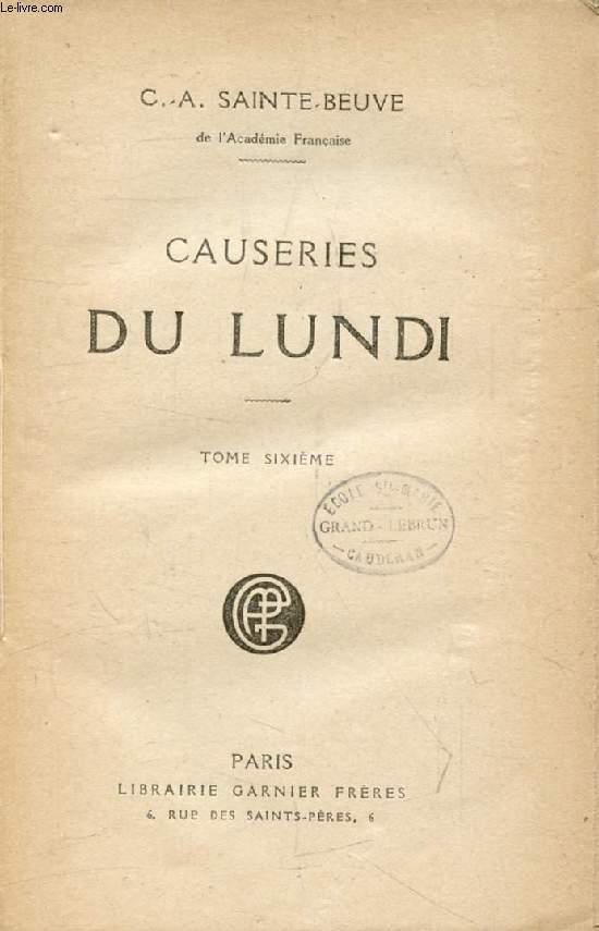 CAUSERIES DU LUNDI, TOME VI (Maréchal Marmont, Sophie Gay, Armand Carrel, Walckenaer, Reine Marguerite, Beaumarchais...)