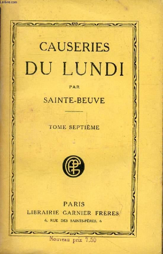 CAUSERIES DU LUNDI, TOME VII (Regnard, M. Michaud, Montesquieu, Franklin, Grimm, Necker, Volney, Marguerite, reine de Navarre...)