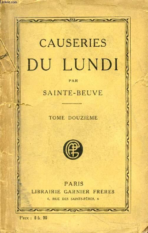 CAUSERIES DU LUNDI, TOME XII (Maxime du Camp, Santeul, Ronsard. Le Marquis d'Argenson, Thiers, Duc de Rohan...)