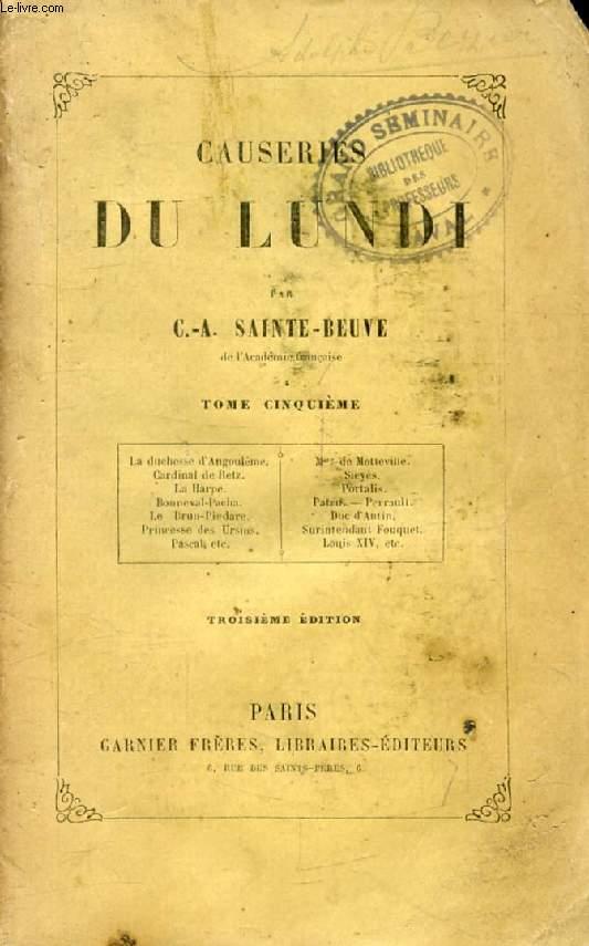 CAUSERIES DU LUNDI, TOME V (Duchesse d'Angoulême, Mme de Motteville, Card. de Retz, Sieyès, La Harpe, Portalis, Bonneval-Pacha, Duc d'Antin, Princesse des Ursins...)