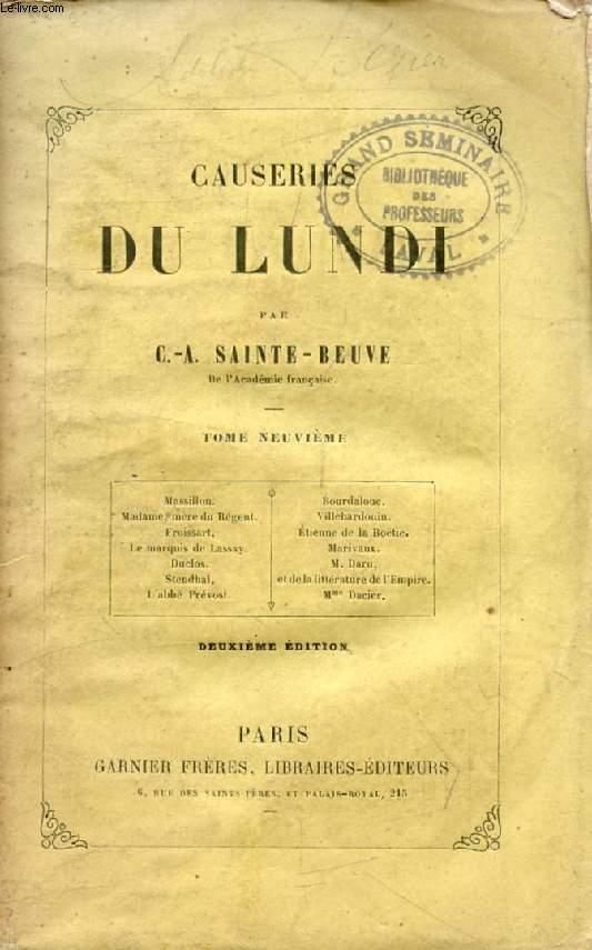 CAUSERIES DU LUNDI, TOME IX (Massillon, Bourdaloue, Madame, mère du Régent, Villehardouin, Froissart, Etienne de la Boëtie, Marquis de Lassay, Marivaux, Daru, Stendhal...)