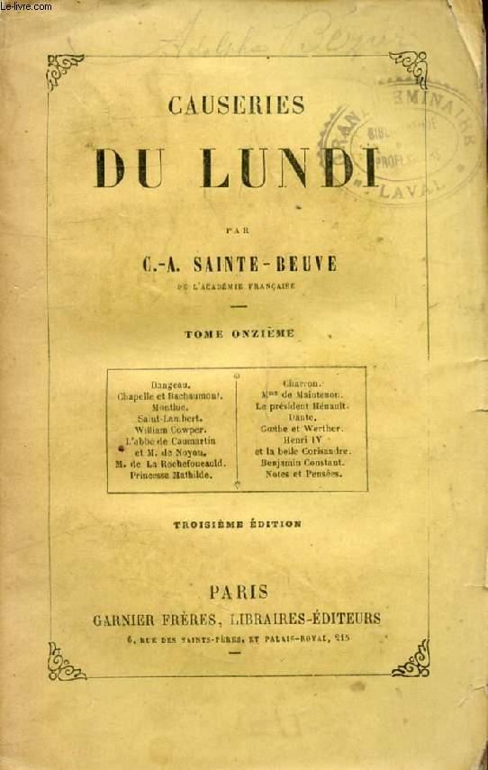 CAUSERIES DU LUNDI, TOME XI (Dangeau, Charrou, Chapelle et Bachaumont, Mme de Maintenon, Montluc, Prés. Hénault, Dante, William Cwoper, Goethe et Werther, Henri IV...)