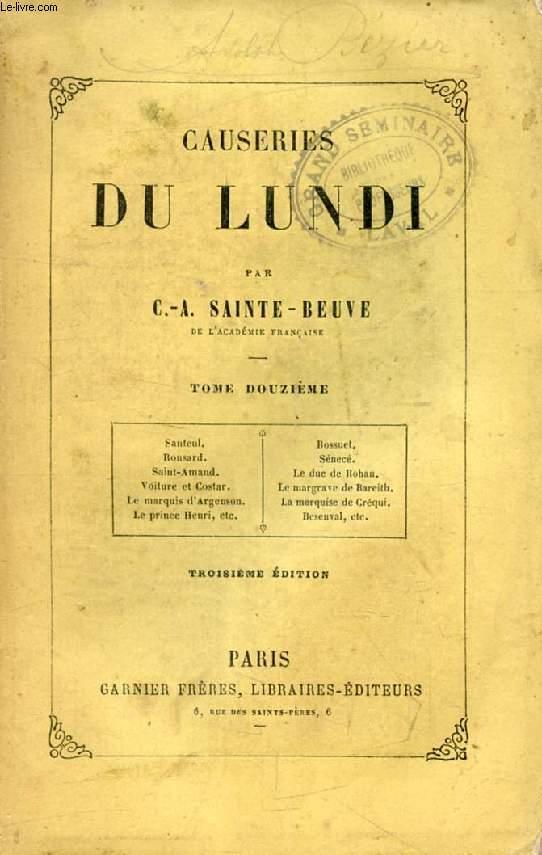CAUSERIES DU LUNDI, TOME XII (Santeul, Bossuet, Ronsard, Sénecé, Saint-Armand, Duc de Rohan, Voiture et Costar, Margrave de Bareith, Marquise de Créqui, Besenval...)