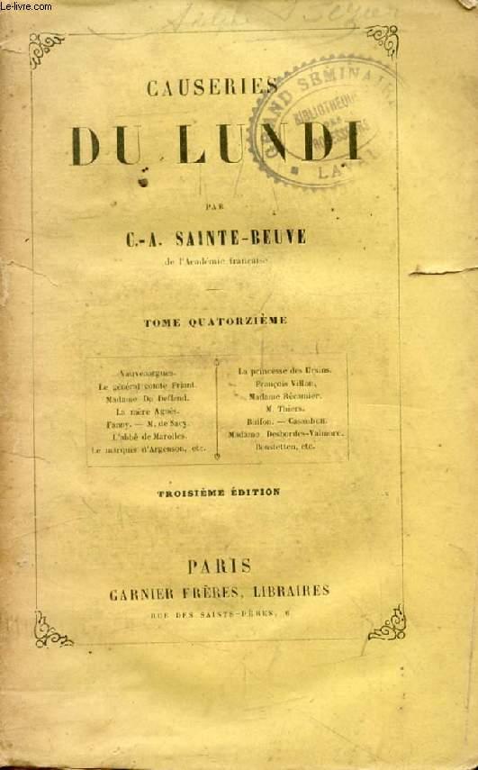 CAUSERIES DU LUNDI, TOME XIV (Vauvenargues, Princesse de Ursins, Gén. comte Friant, François Villon, Mme Récamier, Mère Agnès, Thiers, Fanny, M. de Sacy, Bonstetten...)
