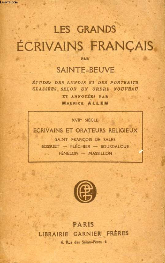 LES GRANDS ECRIVAINS FRANCAIS, XVIIe SIECLE, ECRIVAINS ET ORATEURS RELIGIEUX, ETUDES DES LUNDIS ET DES PORTRAITS CLASSEES SELON UN ORDRE NOUVEAU