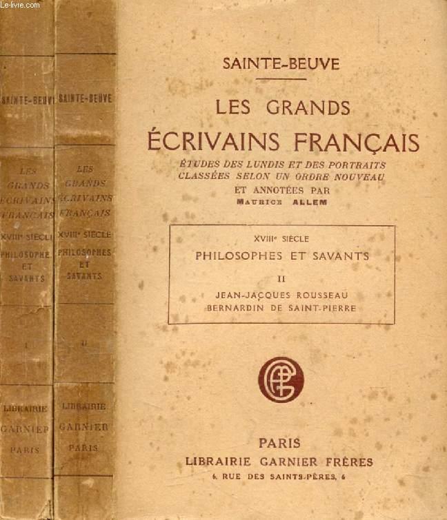LES GRANDS ECRIVAINS FRANCAIS, XVIIIe SIECLE, PHILOSOPHES ET SAVANTS, 2 TOMES, ETUDES DES LUNDIS ET DES PORTRAITS CLASSEES SELON UN ORDRE NOUVEAU