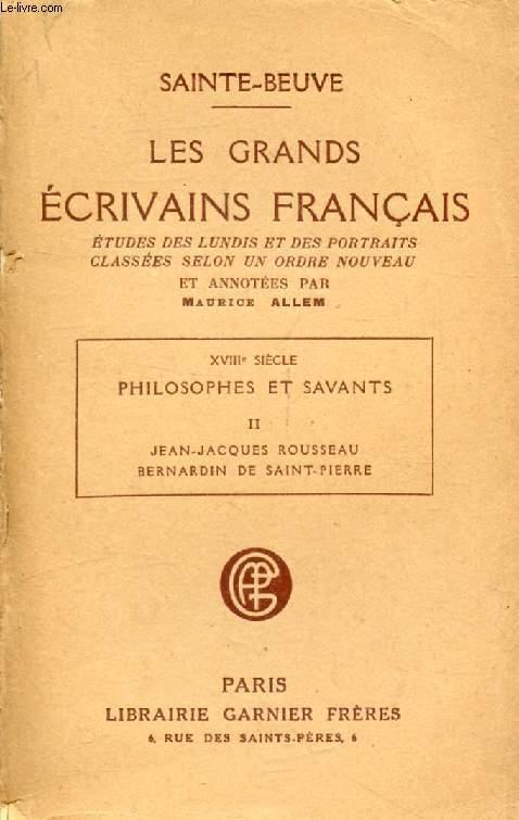 LES GRANDS ECRIVAINS FRANCAIS, XVIIIe SIECLE, PHILOSOPHES ET SAVANTS, TOME II, ETUDES DES LUNDIS ET DES PORTRAITS CLASSEES SELON UN ORDRE NOUVEAU