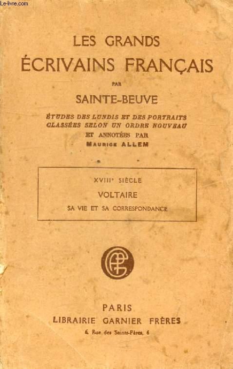 LES GRANDS ECRIVAINS FRANCAIS, XVIIIe SIECLE, VOLTAIRE, ETUDES DES LUNDIS ET DES PORTRAITS CLASSEES SELON UN ORDRE NOUVEAU