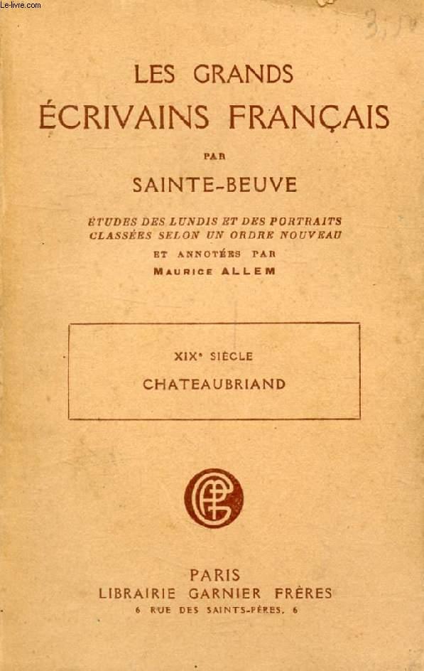 LES GRANDS ECRIVAINS FRANCAIS, XIXe SIECLE, CHATEAUBRIAND, ETUDES DES LUNDIS ET DES PORTRAITS CLASSEES SELON UN ORDRE NOUVEAU