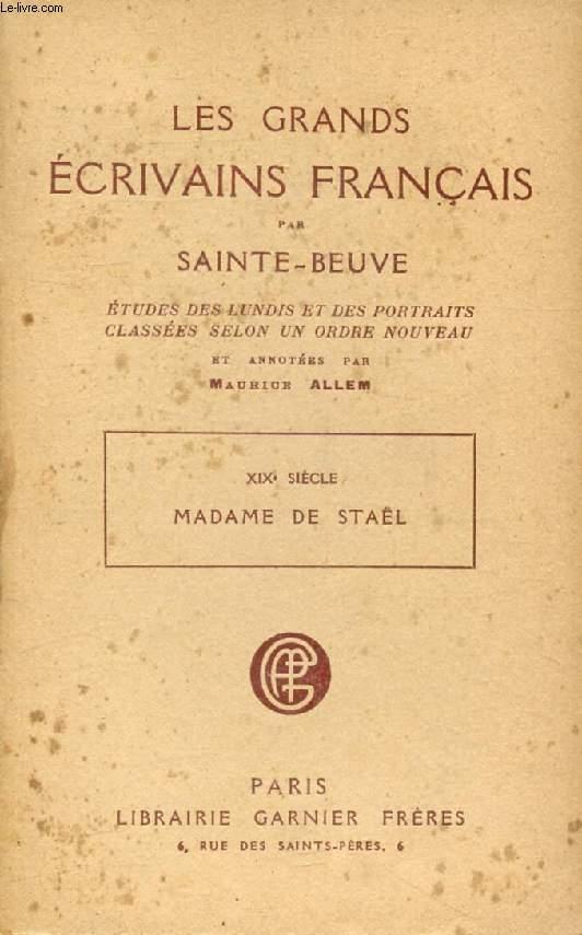 LES GRANDS ECRIVAINS FRANCAIS, XIXe SIECLE, MADAME DE STAEL, ETUDES DES LUNDIS ET DES PORTRAITS CLASSEES SELON UN ORDRE NOUVEAU