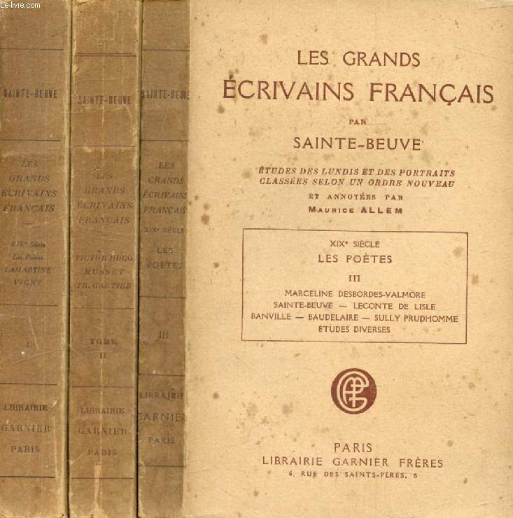 LES GRANDS ECRIVAINS FRANCAIS, XIXe SIECLE, LES POETES, 3 TOMES, ETUDES DES LUNDIS ET DES PORTRAITS CLASSEES SELON UN ORDRE NOUVEAU