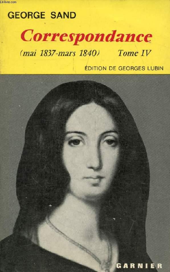 CORRESPONDANCE, TOME IV (1837-1840)