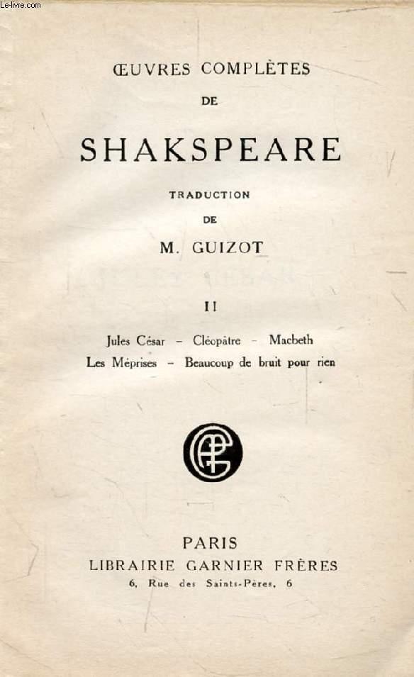 OEUVRES COMPLETES DE SHAKSPEARE (SHAKESPEARE), TOME II (Jules César, Cléopâtre, Macbeth, Les Méprises, Beaucoup de bruit pour rien)