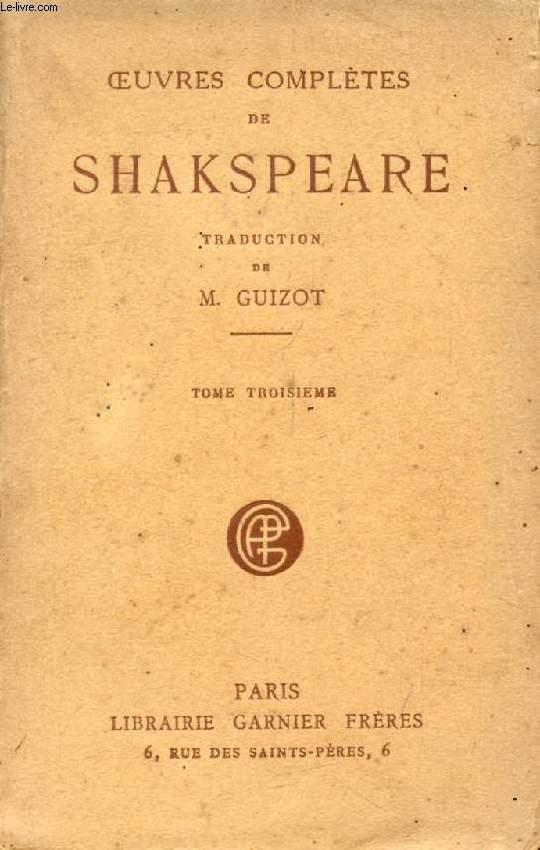 OEUVRES COMPLETES DE SHAKSPEARE (SHAKESPEARE), TOME III (Timon d'Athènes, Le Jour des Rois, Les Deux Gentilhommes de Vérone, Roméo et Juliette, Le Songe d'une Nuit d'été, Tout est bien qui finit bien)