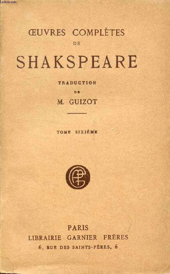 OEUVRES COMPLETES DE SHAKSPEARE (SHAKESPEARE), TOME VI (Le Marchand de Vensie. Les Joyeuses Bourgeoises de Windsor. Le Roi Jean. La Vie et la mort du Roi Richard II. Henri IV (I))