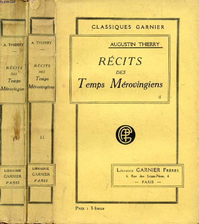 RECITS DES TEMPS MEROVINGIENS, 2 TOMES, Précédés de CONSIDERATIONS SUR L'HISTOIRE DE FRANCE