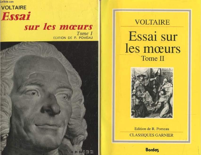 ESSAI SUR LES MOEURS, 2 TOMES, ET L'ESPRIT DES NATIONS ET SUR LES PRINCIPAUX FAITS DE L'HISTOIRE DEPUIS CHARLEMAGNE JUSQU'A LOUIX XIII