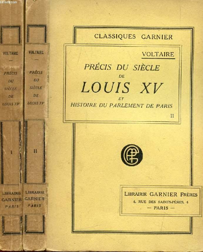 PRECIS DU SIECLE DE LOUIS XV, ET HISTOIRE DU PARLEMENT DE PARIS, 2 TOMES