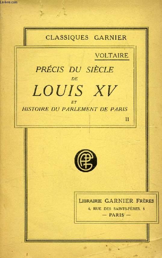 PRECIS DU SIECLE DE LOUIS XV, ET HISTOIRE DU PARLEMENT DE PARIS, TOME II