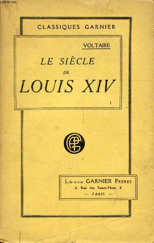 LE SIECLE DE LOUIS XIV, TOME I