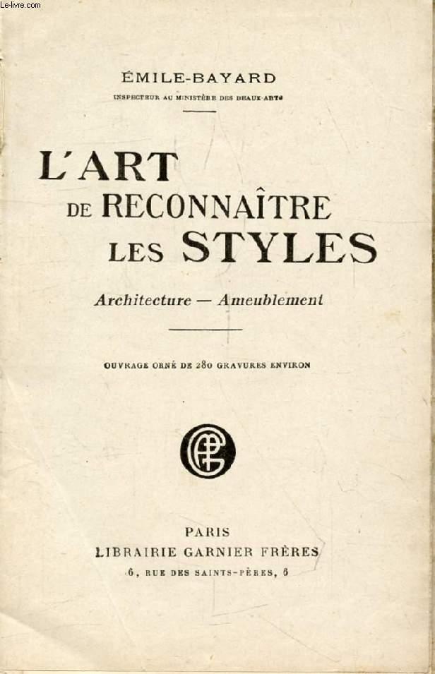 L'ART DE RECONNAITRE LES STYLES, ARCHITECTURE, AMEUBLEMENT