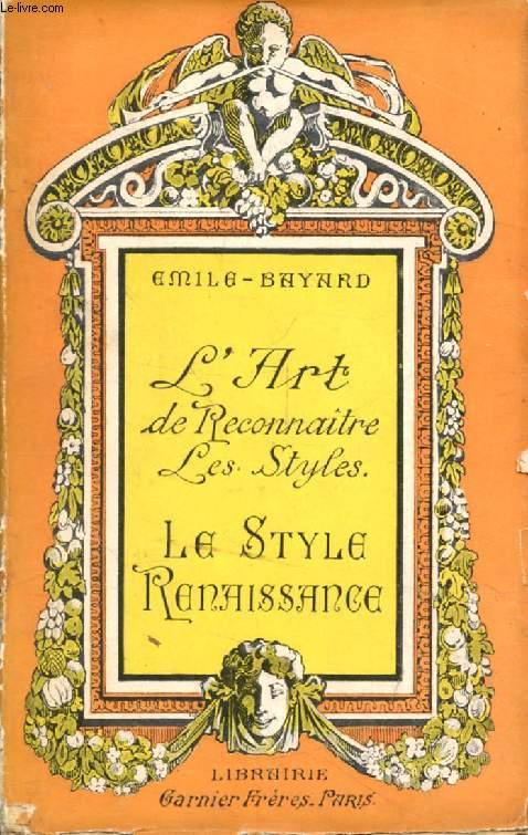 L'ART DE RECONNAITRE LES STYLES, LE STYLE RENAISSANCE