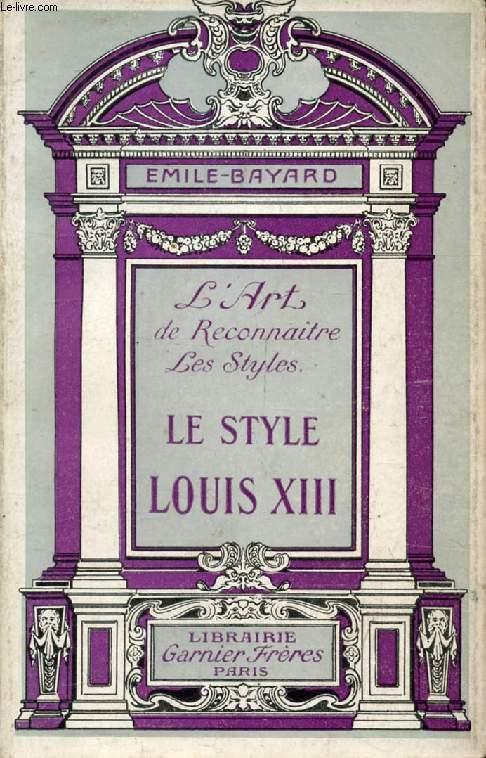 L'ART DE RECONNAITRE LES STYLES, LE STYLE LOUIS XIII