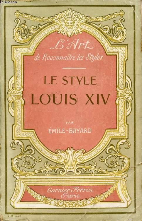 L'ART DE RECONNAITRE LES STYLES, LE STYLE LOUIS XIV