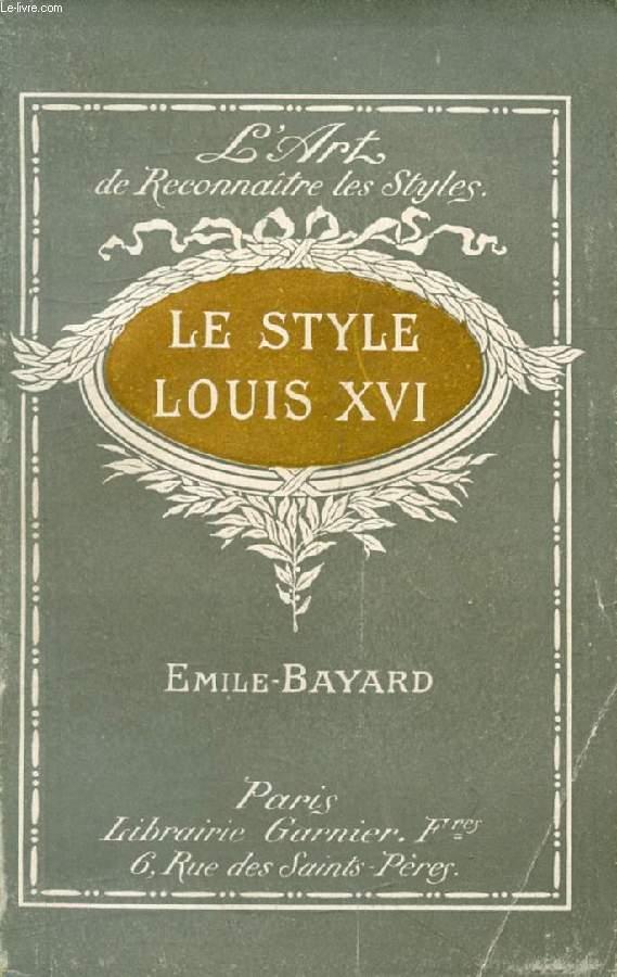 L'ART DE RECONNAITRE LES STYLES, LE STYLE LOUIS XVI
