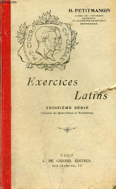 EXERCICES LATINS, 3e SERIE, CLASSES DE 4e ET 3e