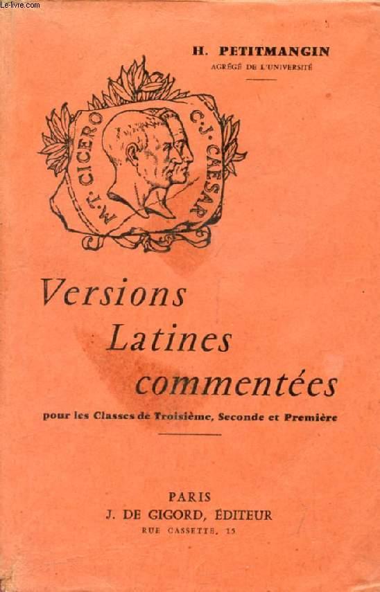 VERSIONS LATINES COMMENTEES, POUR LES CLASSES DE 3e, 2de ET 1re