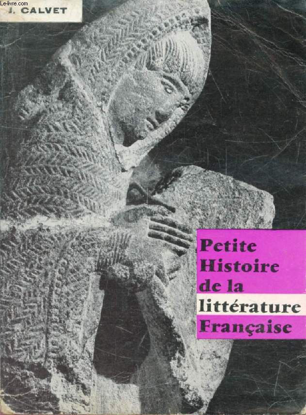 PETITE HISTOIRE ILLUSTREE DE LA LITTERATURE FRANCAISE, CLASSES DE 5e ET 4e