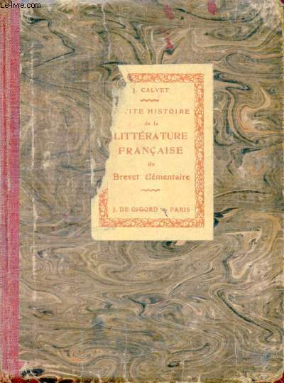 PETITE HISTOIRE ILLUSTREE DE LA LITTERATURE FRANCAISE, BREVET ELEMENTAIRE, COURS DE JEUNES FILLES, CLASSES DE 4e ET DE 3e