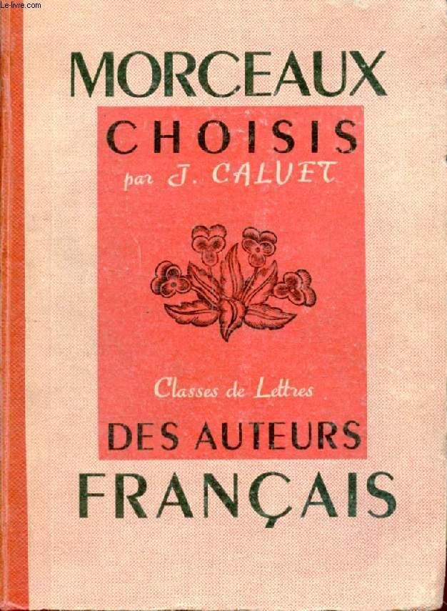 MORCEAUX CHOISIS DES AUTEURS FRANCAIS DU Xe AU XXe SIECLE, POUR SERVIR A LA LECTURE EXPLIQUEE DANS LES CLASSES DE 3e, 2e, 1re