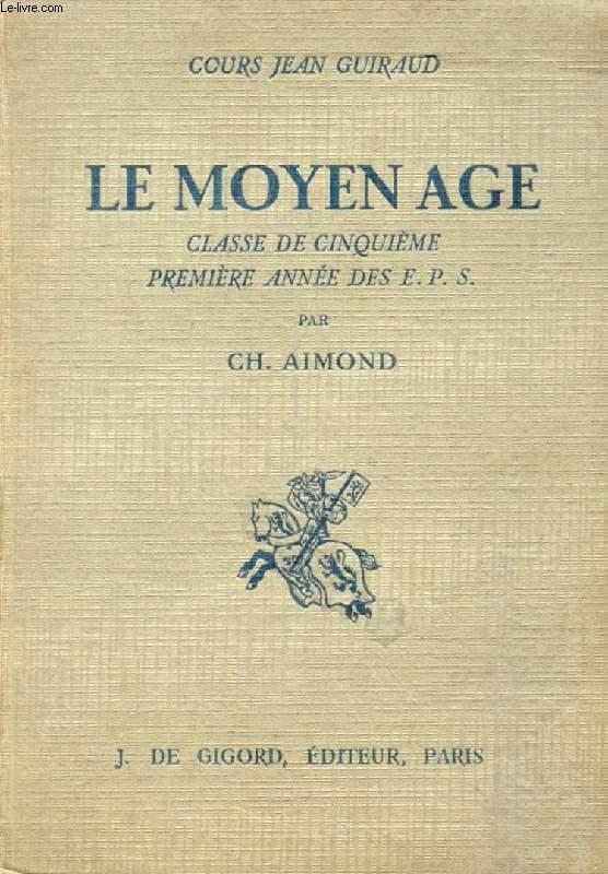 LE MOYEN AGE, CLASSE DE 5e